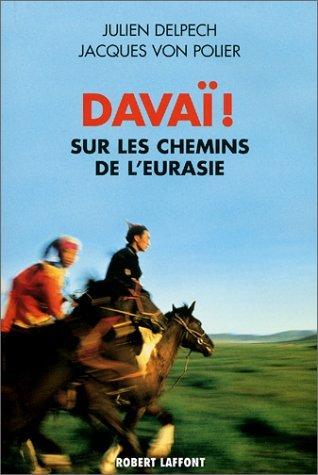 Davai! Sur les chemins de l'Eurasie